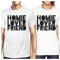 Homie Lover Friend White Matching Couple T-Shirts Gift For Husbands