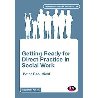 Getting Ready for Direct Practice in Social Work - Peter Scourfield