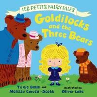 Goldilocks and the Three Bears - Melissa Caruso-scott, Trixie Belle