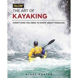 Falcon The Art Of Kayaking - 9781493025701