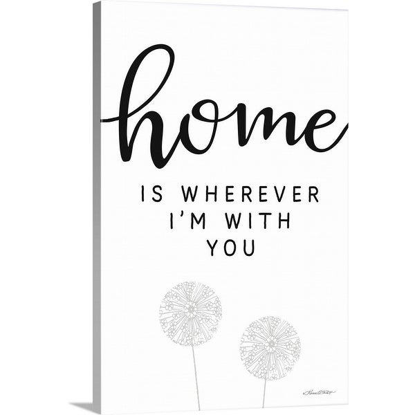 """""""Home is Wherever I'm with You"""" Canvas Wall Art"""