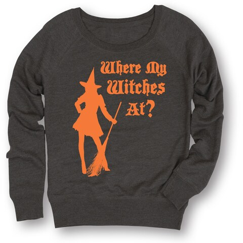Where My Witches At, Witch-Womens Lightweight Slouchy Ft