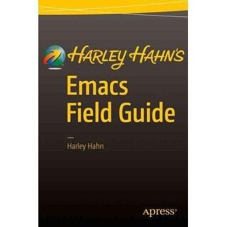 Harley Hahn's Emacs Field Guide - Harley Hahn