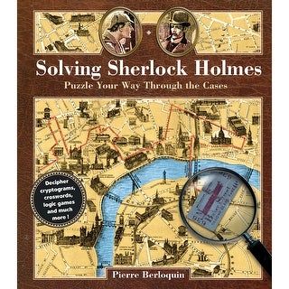 Solving Sherlock Holmes: Puzzle Your Way Through the Cases - Hardcover Book 2017
