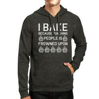 I Bake Because Unisex Heather Grey Hoodie Funny Quote  Gift Ideas