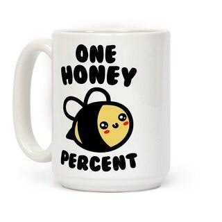 One Honey Percent Parody White 15 Ounce Ceramic Coffee Mug by LookHUMAN