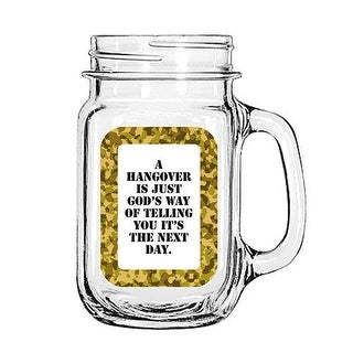 Vintage Glass Mason Jar Cup Mug Lemonade Tea Decor Painted Funny-A hangover is just God's way of telling you it's the next day.