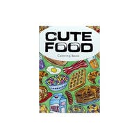 Creative Coloring Cute Food Coloring Bk