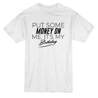 Put Some Money On Me It's My Birthday Graphic Men's T-shirt