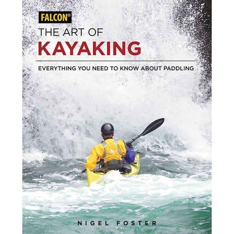 Falcon The Art Of Kayaking - 9781493025701