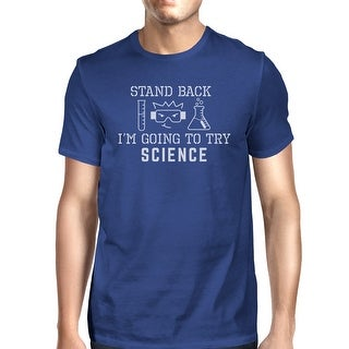 Stand Back Try Science Mens Blue Unique Design Short Sleeve Short