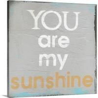 Cassandra Cushman Premium Thick-Wrap Canvas entitled You Are My Sunshine