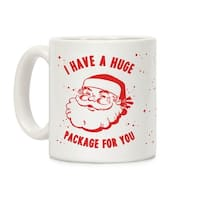 I Have A Huge Package For You Santa White 11 Ounce Ceramic Coffee Mug by LookHUMAN