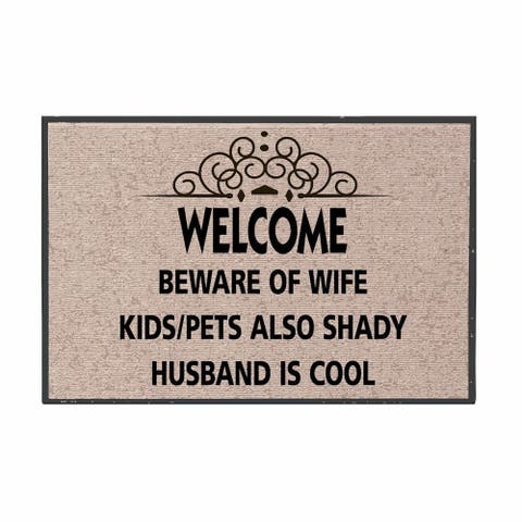Welcome Mat - Beware Of Wife Kids/Pets Also Shady Husband Cool - Olefin Doormat - Beige - 27 in. x 1 in. x 18 in.