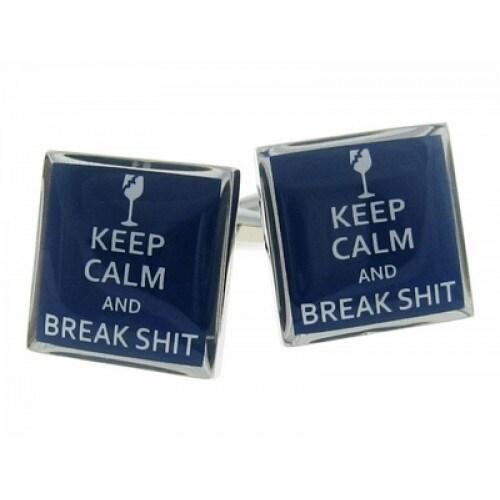 Keep Calm Break Sh*t Cufflinks