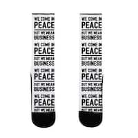 LookHUMAN We Come In Peace But We Mean Business US Size 7-13 Socks