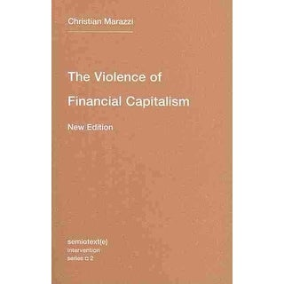 Violence of Financial Capitalism - Christian Marazzi