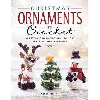 Christmas Ornaments to Crochet - Megan Kreiner
