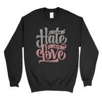 Hate Turn Love Unisex Crewneck Sweatshirt