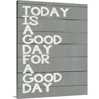 """""""Today is a Good Day"""" Canvas Wall Art"""