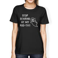 Stop Staring At My Boo Womens Black Halloween Tshirt Gift For Her