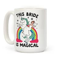 This Bride Is Magical White 15 Ounce Ceramic Coffee Mug by LookHUMAN