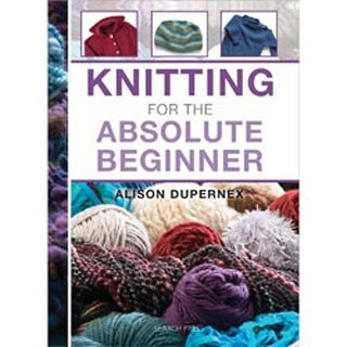 Knitting For The Absolute Beginner - Search Press Books