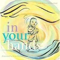 In Your Hands - Carole Boston Weatherford