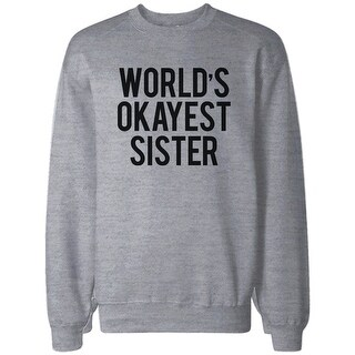 World's Okayest Sister Grey Sweatshirt