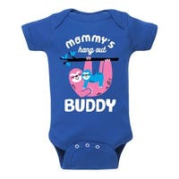 Mommy Hang Out Buddy - Infant One Piece