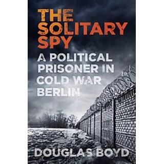 Solitary Spy - Douglas Boyd