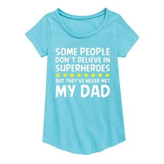 Some People Don't Believe Dad - Youth Girl Short Sleeve Curved Hem Tee