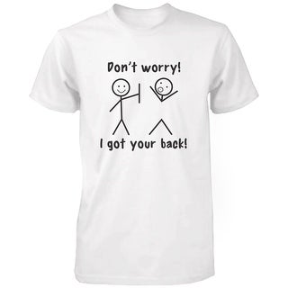 Got Your Back Funny Graphic Tee- Men's White Short Sleeve Cotton T-Shirt