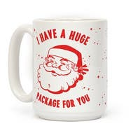 I Have A Huge Package For You Santa White 15 Ounce Ceramic Coffee Mug by LookHUMAN