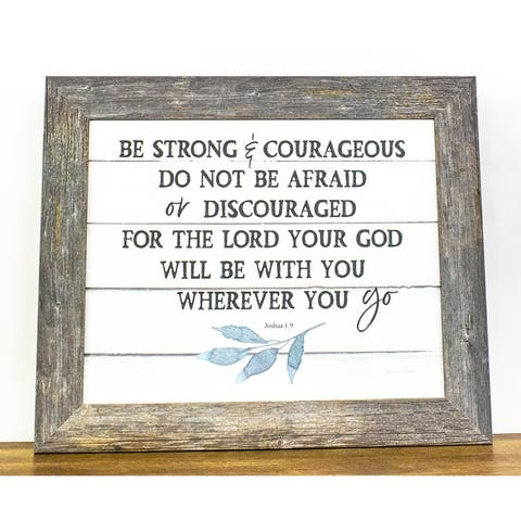 Be Strong and Courageous For The Lord Your God Will Be With You Joshua 1:9 Biblical Framed Art Decor