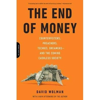 End of Money - David Wolman