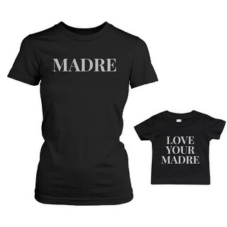 Madre Shirt For Mom Love Your Madre for Infant Tee Mother's Day Matching Outfits