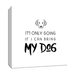 """PTM Images 9-147714  PTM Canvas Collection 12"""" x 12"""" - """"Bring My Dog"""" Giclee Sayings & Quotes Art Print on Canvas"""