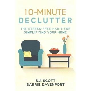 10-minute Declutter - S. J. Scott, Barrie Davenport