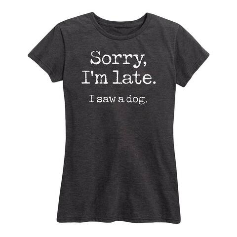 Sorry I'm Late Saw Dog - Women's Short Sleeve Graphic T-Shirt