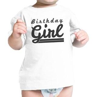Birthday Girl Graphic Infant T-Shirt White Cute First Birthday Gift