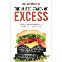 United States of Excess - Robert Paarlberg