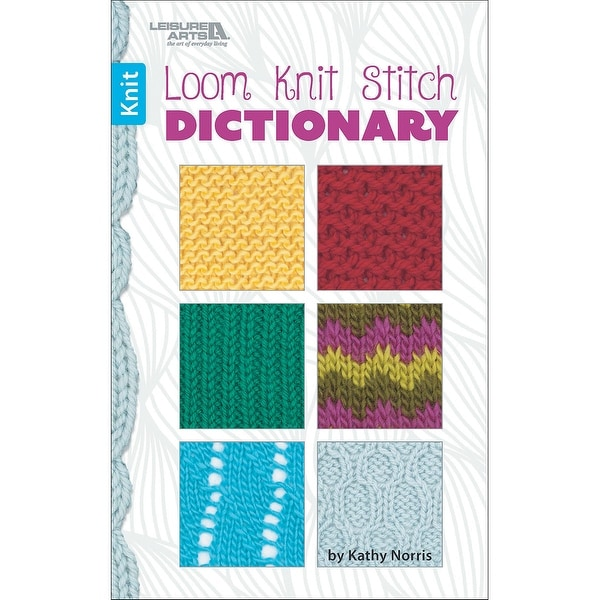 Leisure Arts-Loom Knit Dictionary