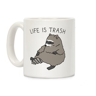 LookHUMAN Life Is Trash Raccoon White 11 Ounce Ceramic Coffee Mug