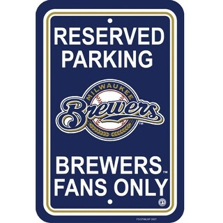 Fremont Die Inc Milwaukee Brewers Plastic Parking Sign Parking Sign