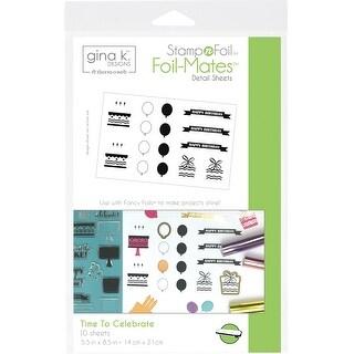 Gina K Designs Stampnfoil Foil-Mates Detail Sheets 10/Pkg-Time To Celebrate