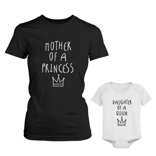 Mother Of Princess Mom Tee Daughter Of Queen Baby Girl Bodysuit Matching Outfits