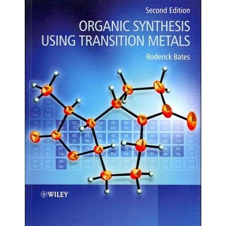 Organic Synthesis Using Transition Metals - Roderick Bates