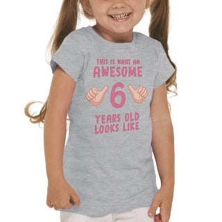 Awesome 6 Years Old Cute Funny Girl's Heather Grey T-shirt (5 options available)