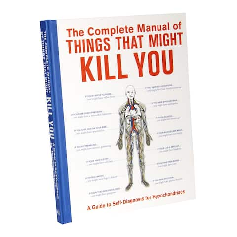 Complete Manual of Things That Might Kill You Hardcover Book